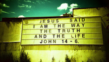 I Am the Way, the Truth and the Life – John 14:4